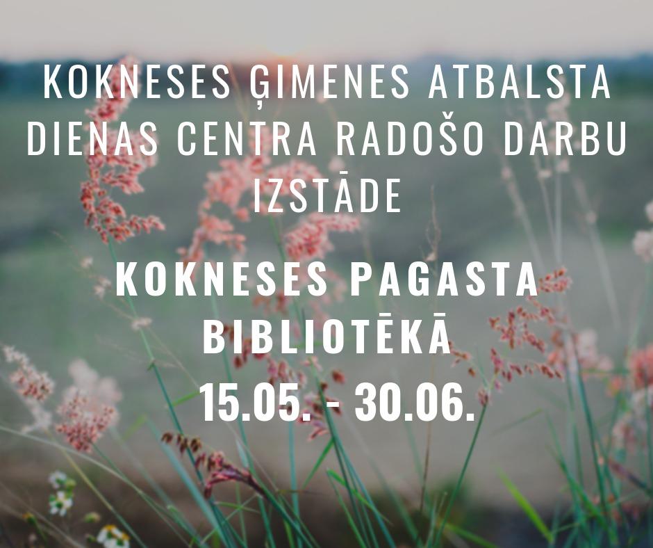kokneses_gimenes_atbalsta_dienas_centra_radoso_darbu_izstade.jpg